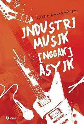 fresh from the oven - kover buku 'Industri Musik [Nggak] Asyik'